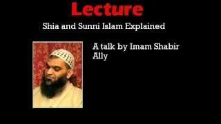 Shia and Sunni Islam Explained: A talk by Dr. Shabir Ally