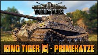 King Tiger (C) - Die Primekatze - World of Tanks - Live