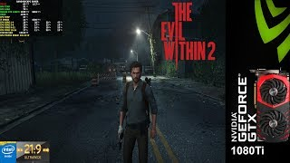 The Evil Within 2 Maxed Out 3440x1440 | GTX 1080Ti | i7 5960X 4.3Ghz