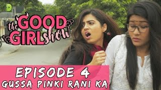 Video THE GOOD GIRL SHOW | EPISODE 4 | GUSSA PINKY RANI KA | WEB SERIES download MP3, 3GP, MP4, WEBM, AVI, FLV September 2017