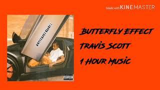 1 Hour Music : Butterfly Effect - Travis Scott