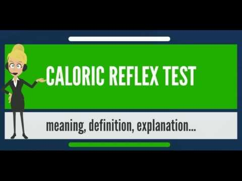 What is CALORIC REFLEX TEST? What does CALORIC REFLEX TEST mean? CALORIC REFLEX TEST meaning