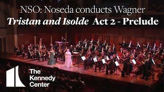 Wagner: Tristan and Isolde, Act 2 - Prelude | National Symphony Orchestra
