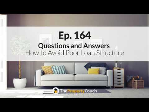 Ep. 164 | Q&A – How to Avoid Poor Loan Structure