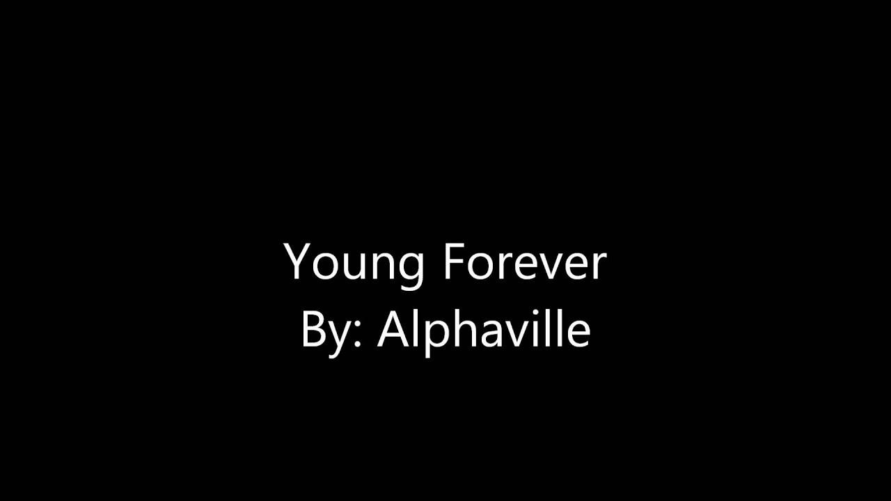 Alphaville - Forever Young (Lyrics) (HD) - YouTube