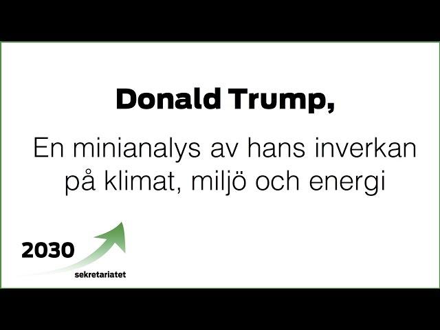 Donald Trump - en minianalys av hans inverkan på klimat, miljö och energi
