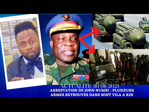 ACTUALITE 30 08 2021 ARRESTATION DE JOHN NUMBI : PLUSIEURS ARMES RETROUVES DANS SONT VILA A KINSHASA
