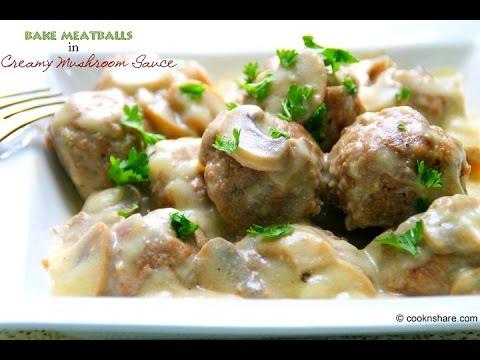 Oven Baked Meatballs In Creamy Mushroom Sauce