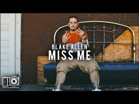 Miss Me - Blake Allen - Shot By Mack Lawrence Films