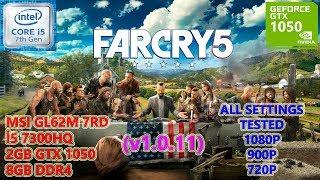 Far Cry 5 (v1.0.11) i5 7300HQ GTX 1050 8GB RAM (All Settings Tested)
