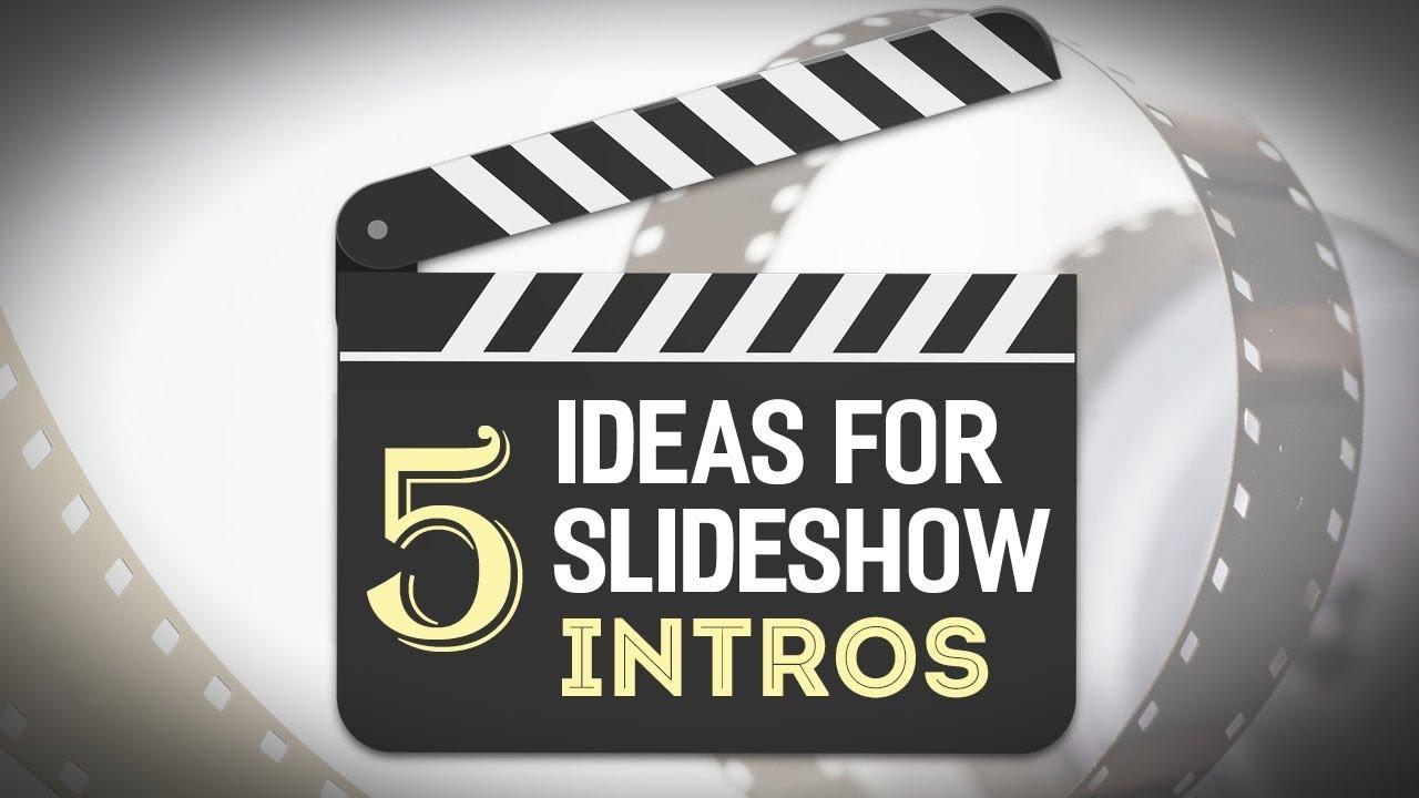Slideshow school 5 creative ideas for slideshow intro design youtube for Youtube intro ideas