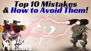 War Robots   Top 10 Mistakes And How To Avoid Them