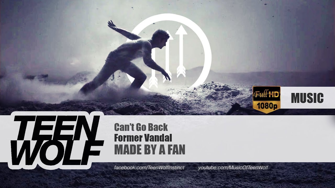 Former Vandal - Can't Go Back | Teen Wolf Music Made by a Fan [HD]