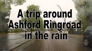 A trip around Ashford Ringroad in the rain