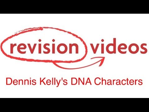 Dennis Kelly's DNA Characters