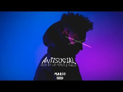 Antisocial - Makio (Prod by Las Venus & Makio)