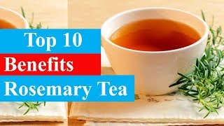 Baixar Top 10 Benefits of Rosemary Tea | Health Benefits - Smart Your Health