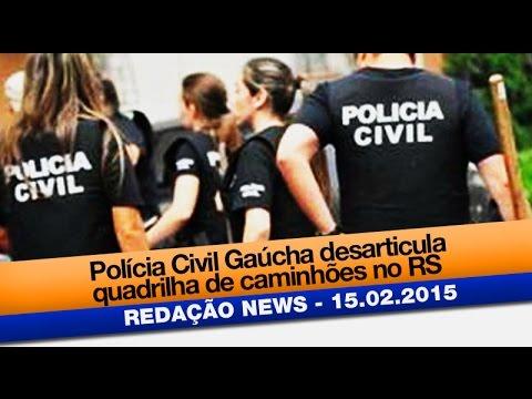 Redação News: Quadrilha que roubava caminhões na Grande Porto Alegre é desarticulada