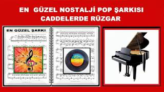 Piyano En Güzel Nostalji Pop Şarkı CADDELERDE RÜZGAR Çok Uzaklarda, Nostalji Aranjman Türkçe Müzik