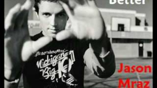 Better - Jason Mraz