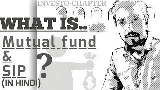 What is Mutual Fund and SIP? (IN HINDI) by INVESTO-CHAPTER