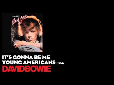 It's Gonna Be Me - Young Americans [1974] - David Bowie