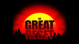The Great Reset & World Economic Forum!