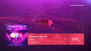Iversoon & Alex Daf - Desire (Original Mix) [CFR078]
