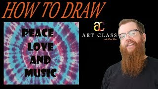 How to Draw Peace Love and Music   Art Class with Dave Dees
