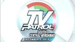 TV Patrol South Central Mindanao - December 5, 2019