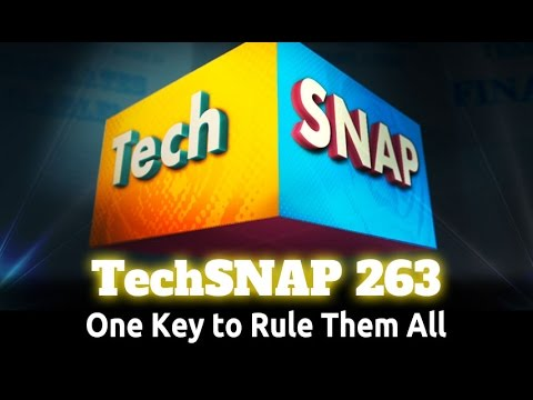 One Key to Rule Them All | TechSNAP 263