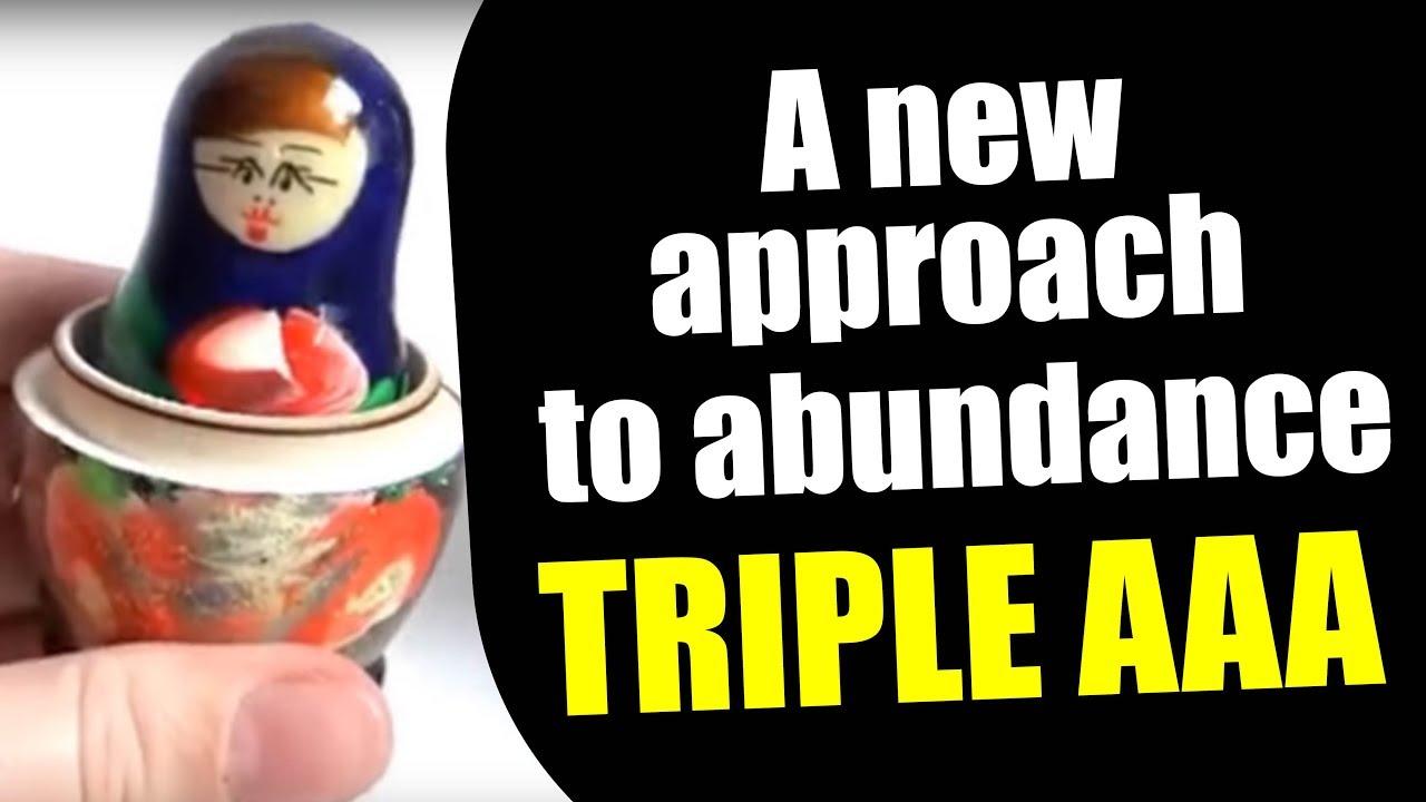 The triple A (AAA) - a new approach to abundance! | Ray Maor