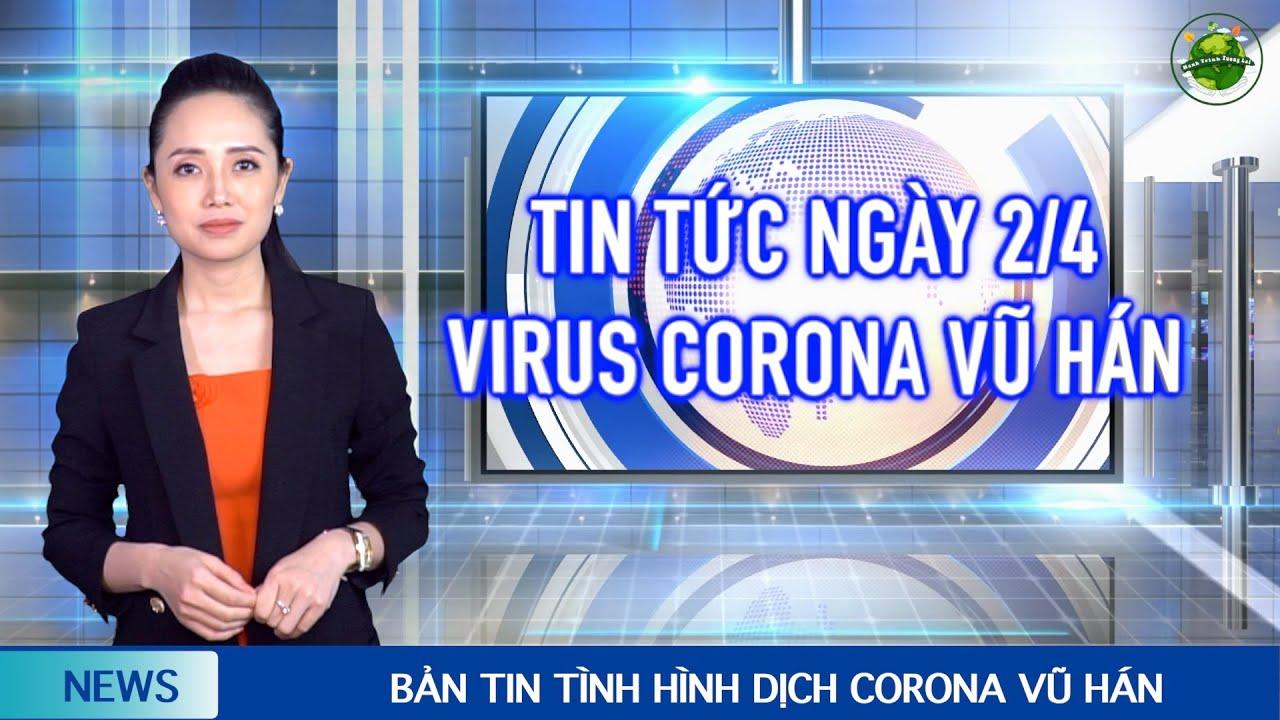 Cập nhật Corona Vũ Hán mới nhất (2/4): Nguy cơ từ 40.000 ca nhiễm không triệu chứng tại Trung Quốc.