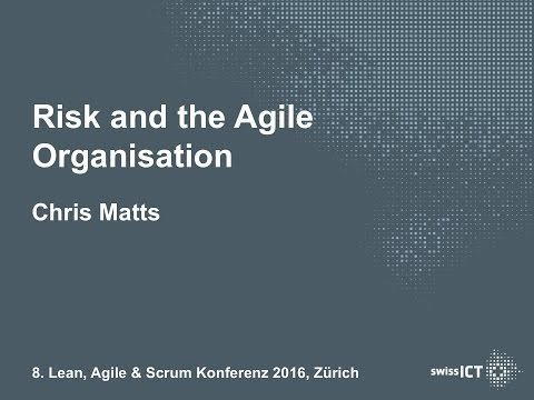 LAS Conference 2016 - Keynote Chris Matts - Risk and the Agile Organisation