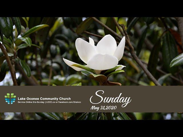 Lake Oconee Community Church - Sunday May 31, 2020