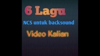 6 lagu NCS yang cocok untuk backsound video kalian