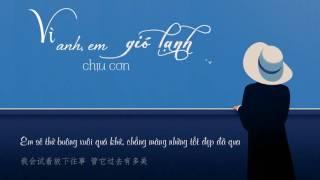 [Vietsub] Vì anh, em chịu cơn gió lạnh - Huỳnh Ỷ San