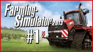Farm Simulator 2013 Let's Play - Part 1 Career Time (Gameplay/Commentary)