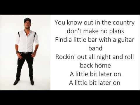 Little Bit Later On (lyrics) - Luke Bryan
