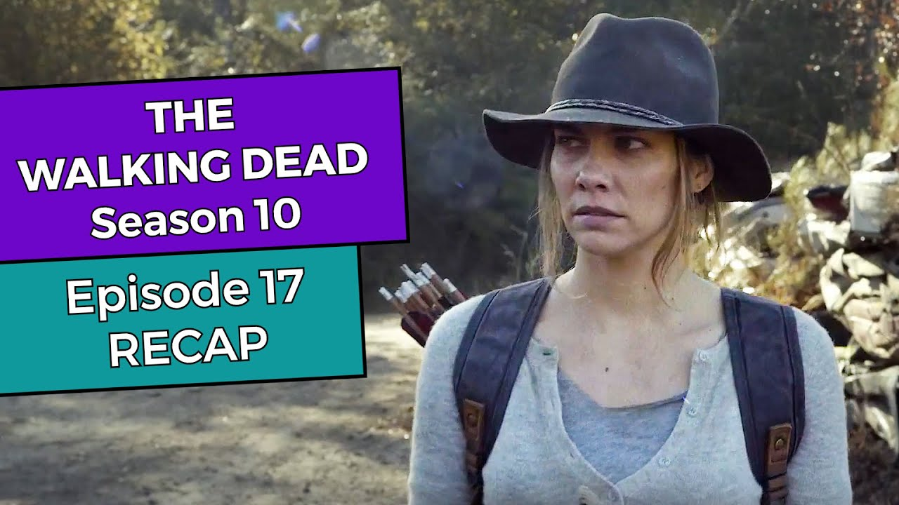 The Walking Dead: Season 10 Episode 17 RECAP