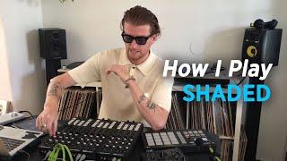 How I Play: SHADED
