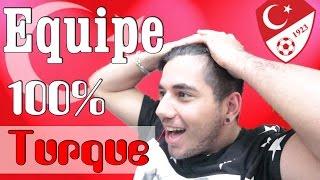 EQUIPE 100% TURQUE !!