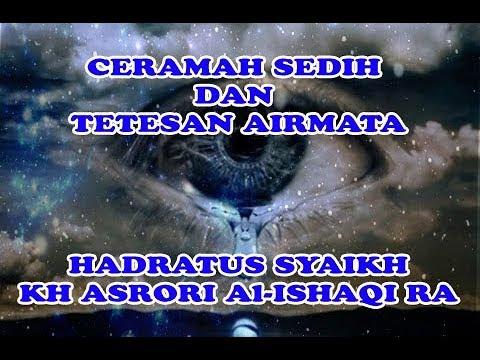 CERAMAH SEDIH DAN TETESAN AIRMATA - HADRATUS SYAIKH KH ASRORI Al-ISHAQI RA