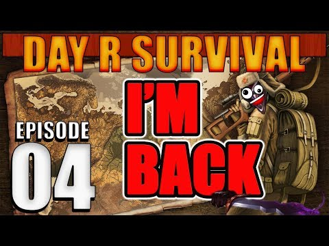 DAY R SURVIVAL GAMEPLAY - EP4 : IM BACK !