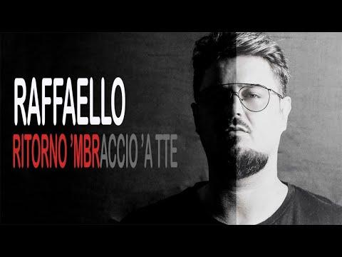 Raffaello - Ritorno 'Mbraccio 'A Tte (Video Ufficiale 2017)