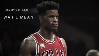 "Jimmy Butler Mix - ""Wat U Mean"" ʜᴅ"