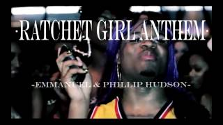 Emmanuel & Phillip Hudson - Ratchet Girl Anthem + Download Link!!!