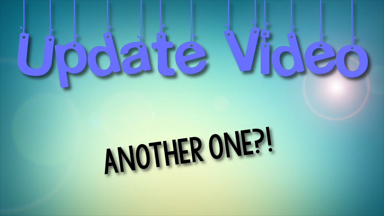 ANOTHER UPDATE VIDEO?! - YouTube