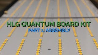 HLG Quantum Board Kit Review: Part 1 - Assembly