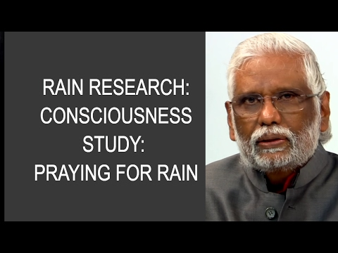 Dr. Pillai's Rain Research: Consciousness Study: Praying For Rain